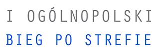 Zaproszenie na 2. Ogólnopolski Bieg po Strefie 2020 do Radomska