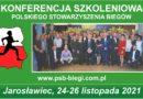 KONFERENCJA SZKOLENIOWA ORGANIZATORÓW IMPREZ BIEGOWYCH W POLSCE JAROSŁAWIEC, 24 – 26 LISTOPAD 2021 r. – ZAPROSZENIE